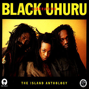 Black Uhuru - Liberation:The Island Anthology