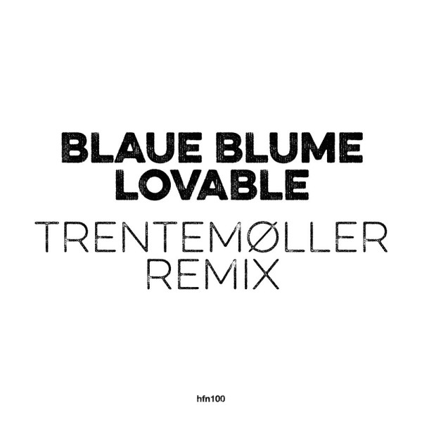 Blaue Blume - Lovable (Trentemöller RMX) (Ltd. White Vinyl 10