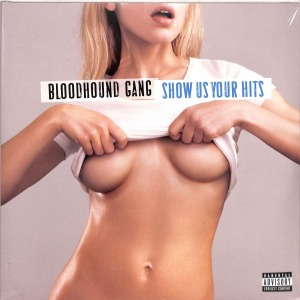 Bloodhound Gang - Show Us Your Hits (180g transl. Blue Vinyl 2LP)