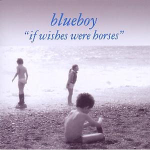 Blueboy - If Wishes Were Horses (Expanded)