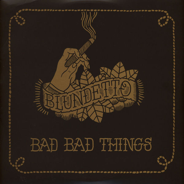 Blundetto - Bad Bad Things (2LP 2018 Edition)