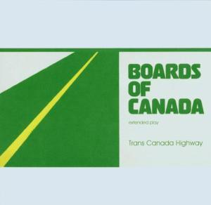 Boards Of Canada - Trans Canada Highway EP