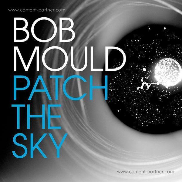 Bob Mould - Patch The Sky (LP+MP3)