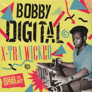 Bobby Digital - X-Tra Wicked (2LP) Reggae Anthology