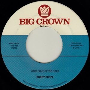 Bobby Oroza - Your Love Is Too Cold / Deja Vu (7