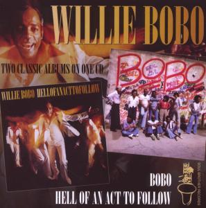 Bobo,Willie - Hell Of An Act To Follow/Bobo
