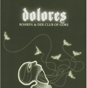 Bohren & Der Club Of Gore - Dolores (Jewel)