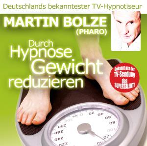 Bolze,Martin - Durch Hypnose Gewicht Reduzieren (Pharo)