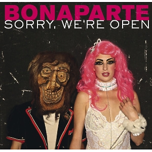 Bonaparte - Sorry,We're Open