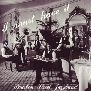 Bourbon Street Jazzband - I Must Have It