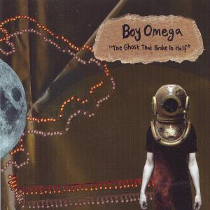 Boy Omega - The Ghost That Broke In Half