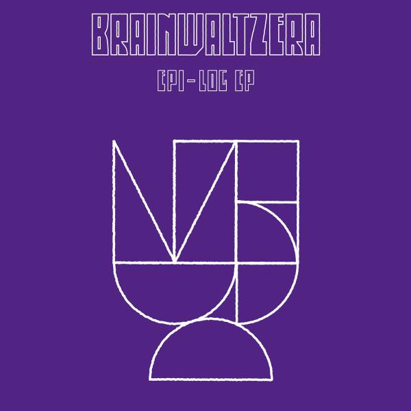 Brainwaltzera - Epi-Log EP