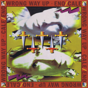 Brian Eno & John Cale - Wrong Way Up (Reissue LP+MP3)
