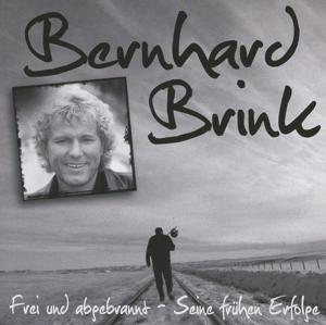 Brink,Bernhard - Frei Und Abgebrannt-Seine Fr�hen Erfolge