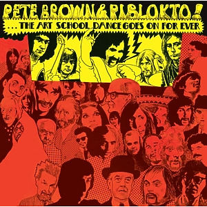 Brown,Pete & Piblokto - Things May Come And Things May Go But...
