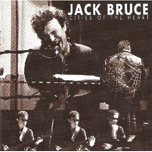 Bruce,Jack - Cities Of The Heart (Remastered)
