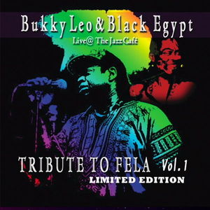 Bukky Leo & Black Egypt - Tribute To Fela Vol.1 (Live At The Jazz Cafe)