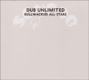 Bullwackies All Stars - Dub Unlimited