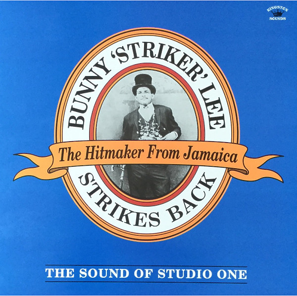 Bunny Striker Lee - Lee strikes Back- The Sound Of Studio One'