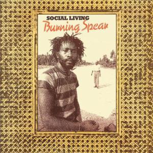 Burning Spear - Social Living