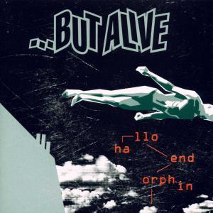 But Alive - Hallo Endorphin