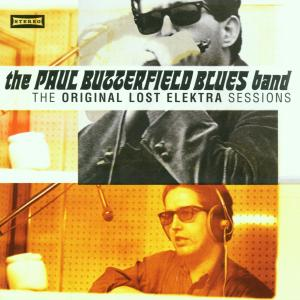 Butterfield Blues Band,The - Original Lost Elektra Sessions