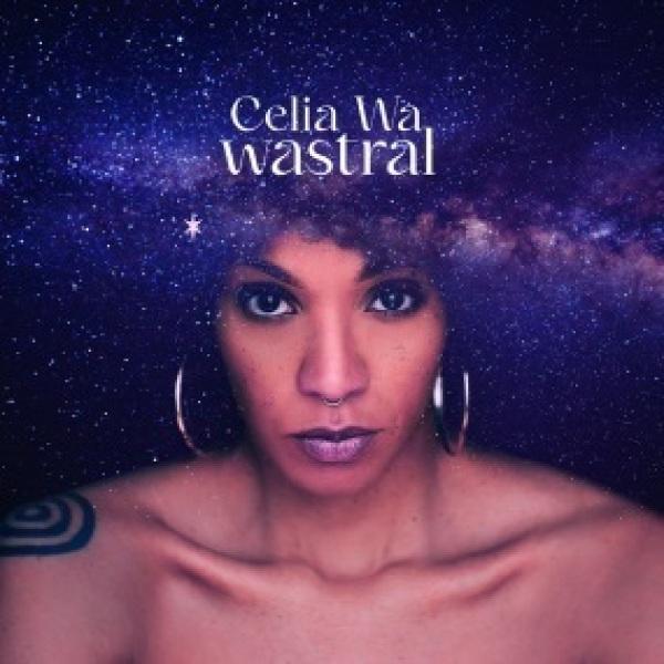 CELIA WA - WASTRAL EP