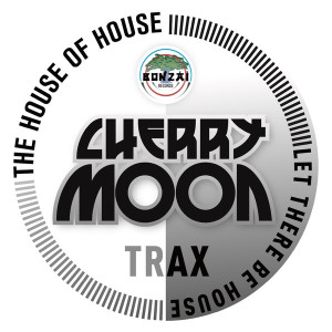 CHERRYMOON TRAX - THE HOUSE OF HOUSE / LET THERE BE HOUSE