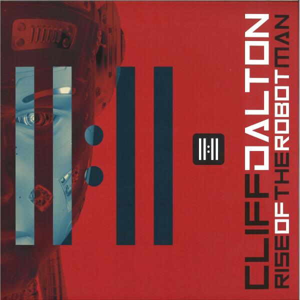 CLIFF DALTON - RISE OF THE ROBOT MAN