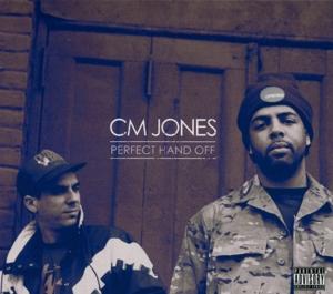 CM Jones - Perfect Hands Off