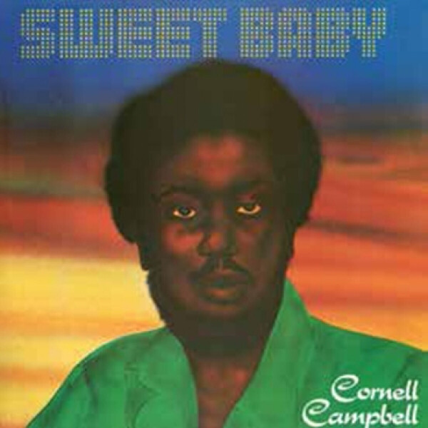 CORNELL CAMPBELL - SWEET BABY
