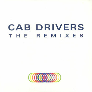 Cab Drivers - THE REMIXES PART TWO (FULL COVER EDITION)