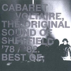 Cabaret Voltaire - The Original Sound Of Sheffield