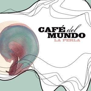 Cafe Del Mundo - La Perla