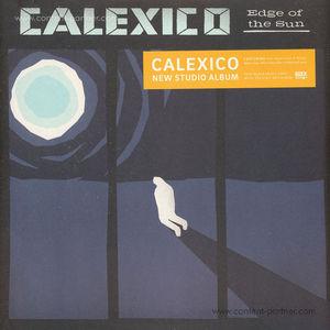 Calexico - Edge Of The Sun (180g LP)