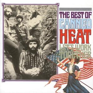 Canned Heat - Let's Work Together - The Best Of