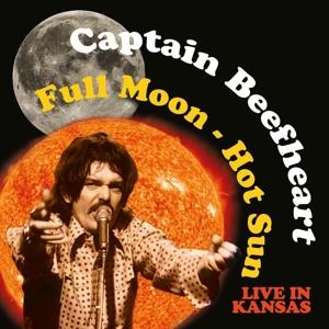 Captain Beefheart - Full Moon-Hot Sun Live In Kansas