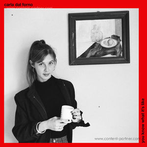 Carla Dal Forno - You Know What It's Like