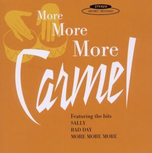 Carmel - More,More,More