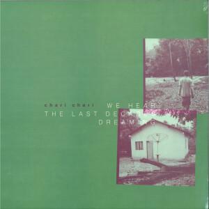 Chari Chari - We Hear The Last Decades Dreaming (140 gram vinyl