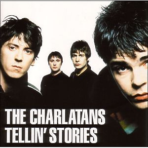 Charlatans,The - Tellin' Stories
