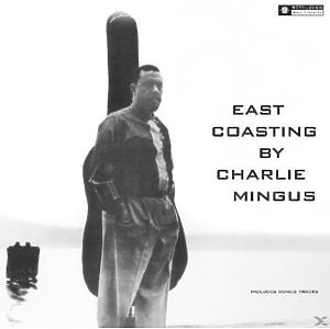 Charles Mingus - East Coasting (180g LP)