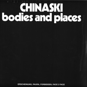 Chinaski - Bodies and Places
