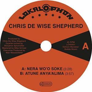 Chris De Wise Shepherd - Nera Wo'o Soke / Atune Anya'alima