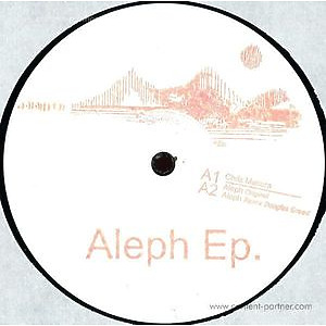 Chris Manura - Aleph EP (Douglas Greed rmx, VINYL ONLY
