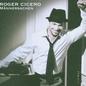 """Cicero,Roger - M""""nnersachen (New Version)"""