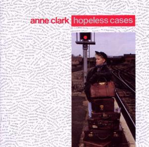 Clark,Anne - Hopeless Cases