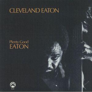 Cleveland Eaton - Plenty Good Eaton (LP Reissue)