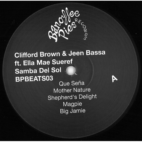 Clifford Brown & Jeen Bassa Ft. Ella Mae Sueref - Samba Del So - Banoffee Pies Beats 03