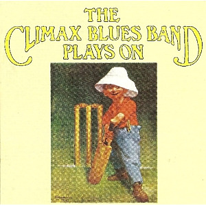 Climax Blues Band - Plays On (Remastered+Expanded Edition)
